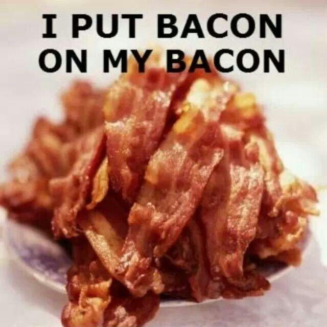 I put bacon on my bacon Picture Quote #1