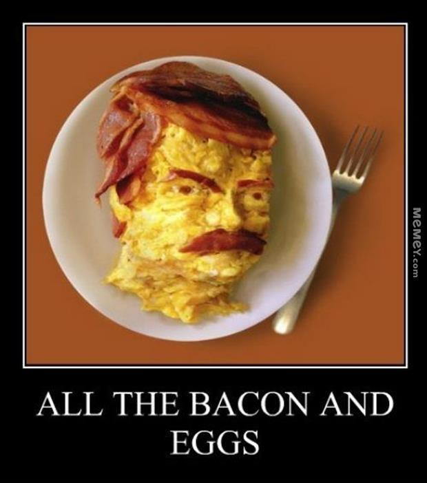 All the bacon and eggs Picture Quote #1