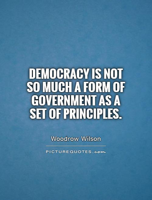 Democracy is not so much a form of government as a set of principles Picture Quote #1