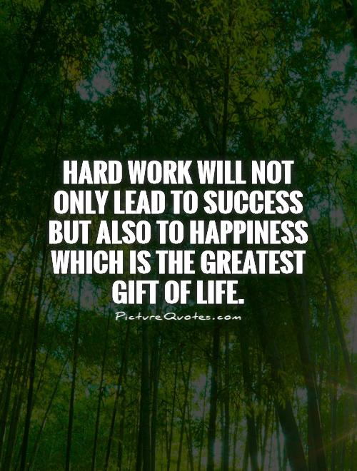 Quotes For Success And Happiness: Happy Quotes About Hard Work. QuotesGram