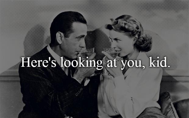 Image result for casablanca - HERE'S LOOKING AT YOU, KID