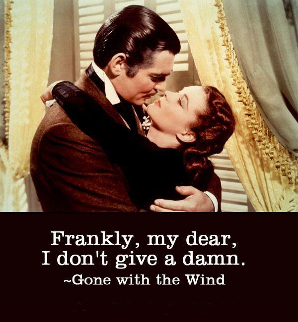 Frankly my dear, I don't give a damn. Picture Quote #2