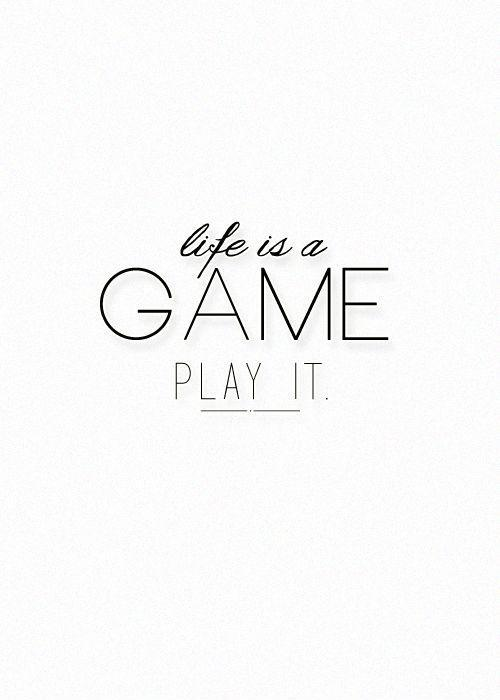 Life is a game, play it Picture Quote #1
