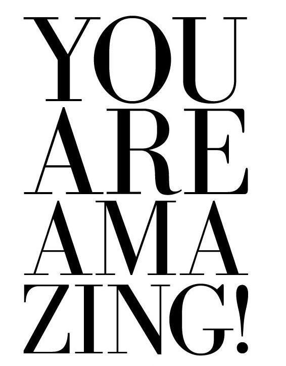You are amazing! Picture Quote #1
