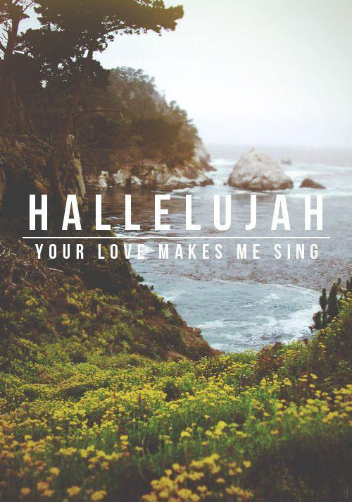 Hallelujah. You love makes me sing Picture Quote #1