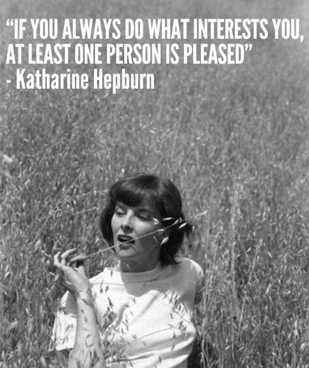 If you always do what interests you, at least one person is pleased Picture Quote #3