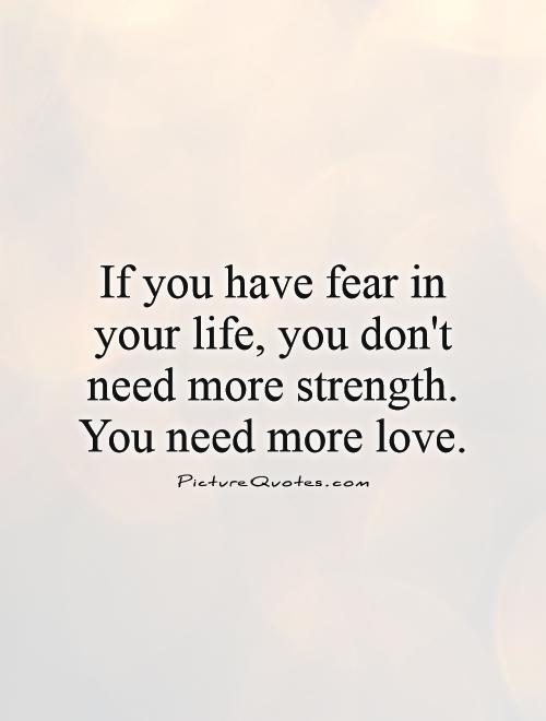 More Strength Quotes: Fear Picture Quotes