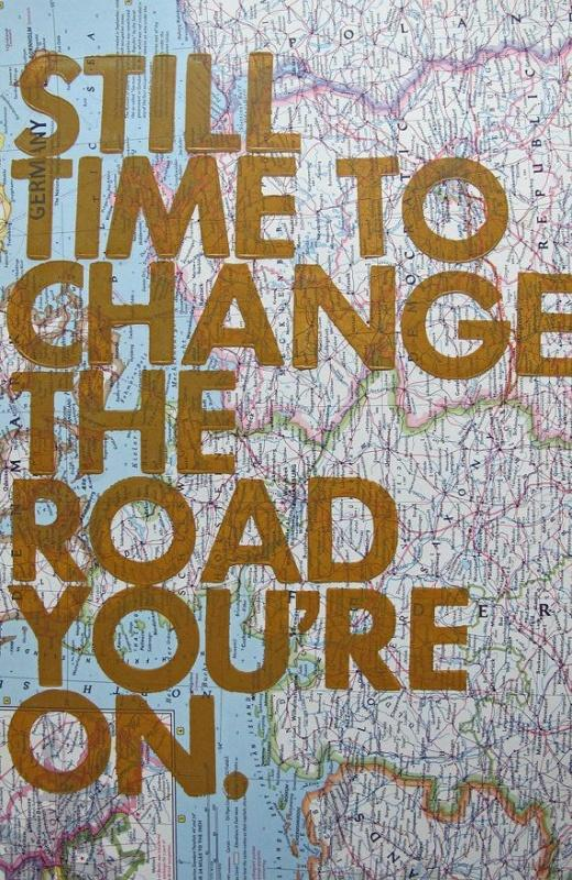 Still time to change the road you're on Picture Quote #1