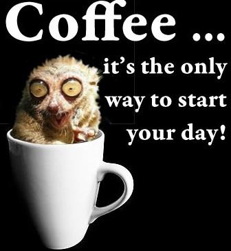 Coffee... it's the only way to start your day Picture Quote #1