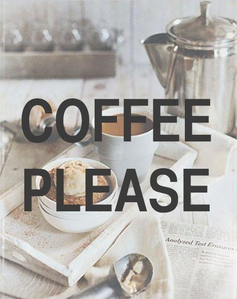 Coffee please Picture Quote #1