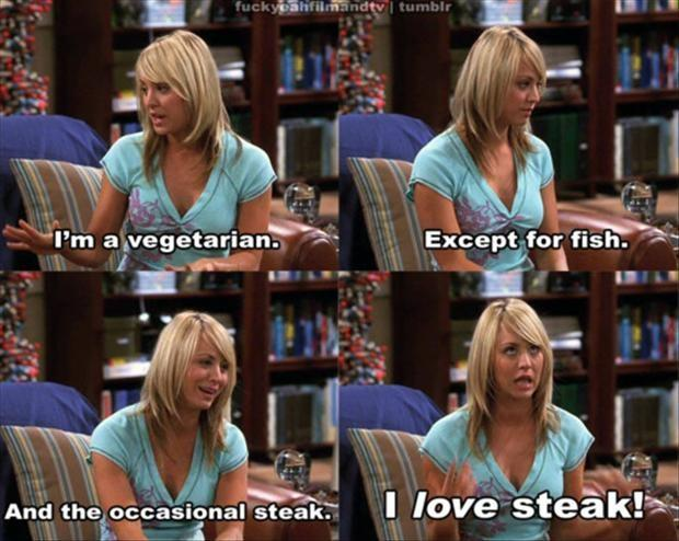 I'm a vegetarian. Except for fish. And the occasional steak. I love steak! Picture Quote #1