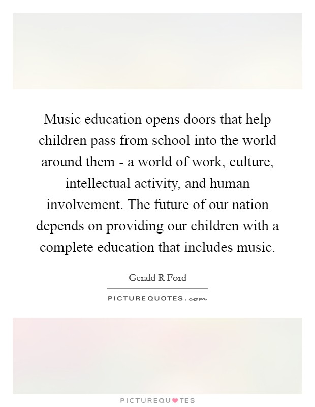 educational quotes applied to music education Educational quotes blog jean piaget's theories impact learning in many observation and education jean piaget developed his methods of understanding.