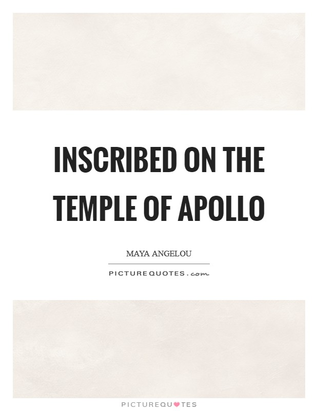 Inscribed on the temple of Apollo Picture Quote #1