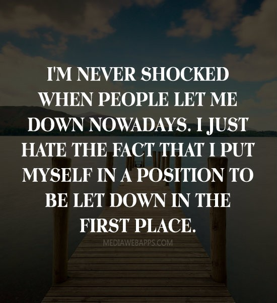 Being Let Down Quote 1 Picture Quote #1