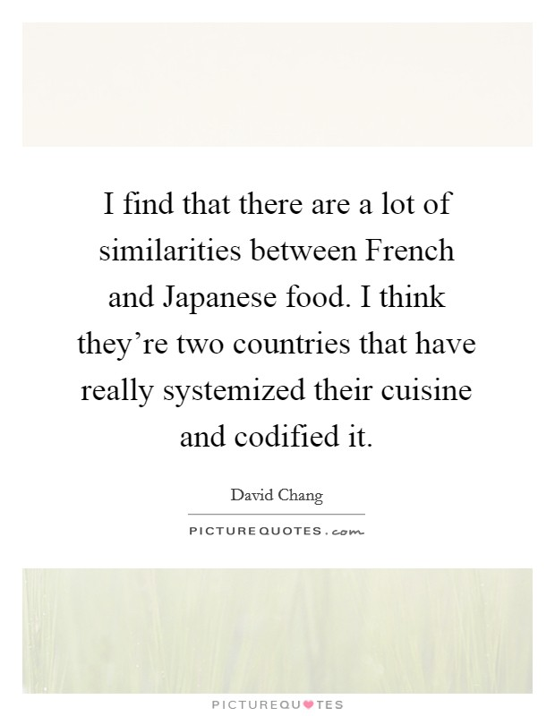 I find that there are a lot of similarities between French