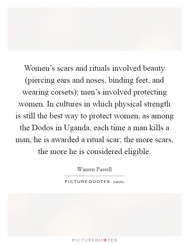 Women's scars and rituals involved beauty (piercing ears and