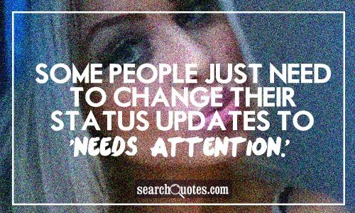 Attention Seeking Quote 1 Picture Quote #1