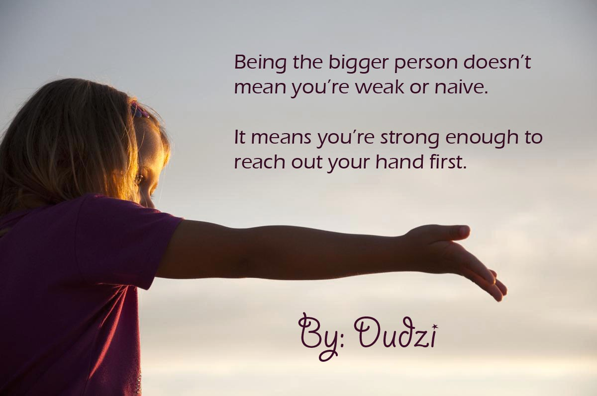 Being The Bigger Person Quote 1 Picture Quote #1