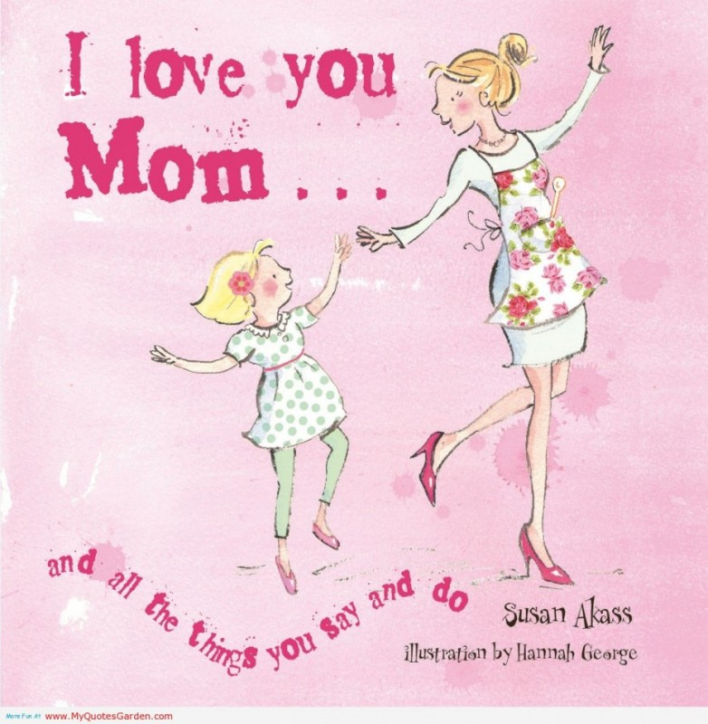 I Love Mom Quote 2 Picture Quote #1