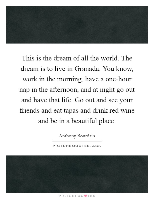 This Is The Dream Of All The World The Dream Is To Live In Picture Quotes