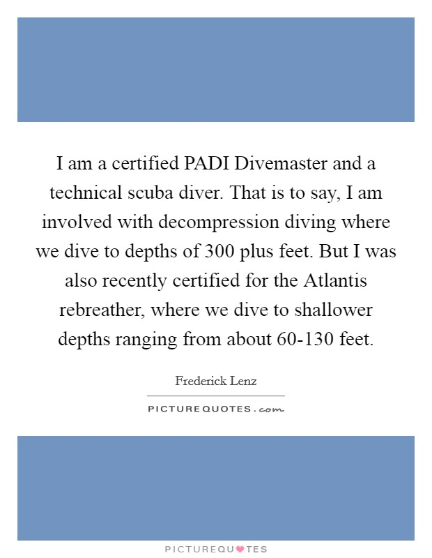 I Am A Certified Padi Divemaster And A Technical Scuba Diver