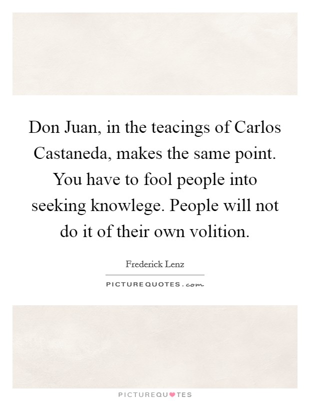 Don Juan In The Teacings Of Carlos Castaneda Makes The Same Picture Quotes