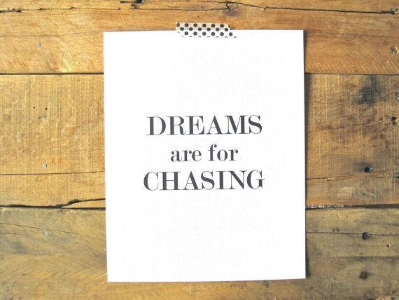 Inspirational Quote About Chasing Dreams 1 Picture Quote #1