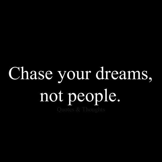 Chasing Dreams Quote 5 Picture Quote #1