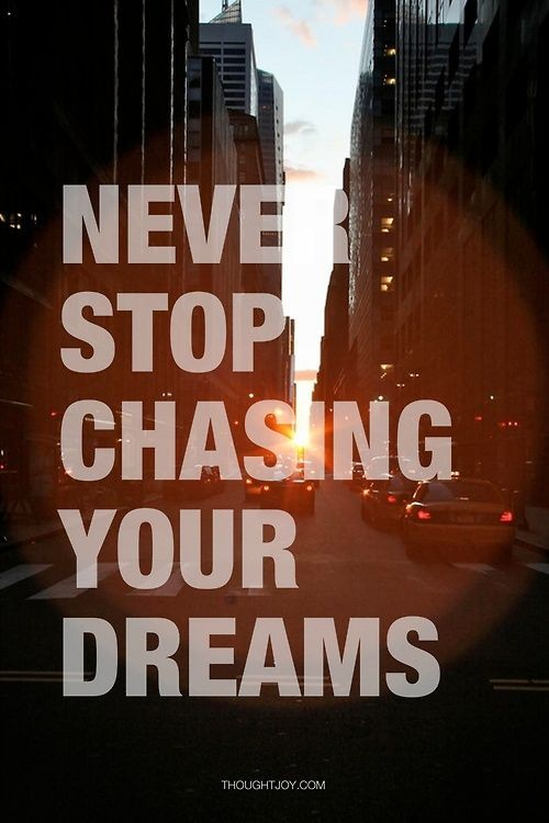 Chasing Dreams Quote 7 Picture Quote #1