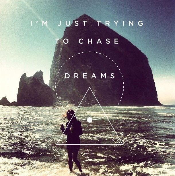 Chasing Dreams Quote 8 Picture Quote #1