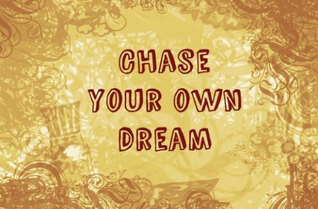 Chasing Dreams Quote 9 Picture Quote #1