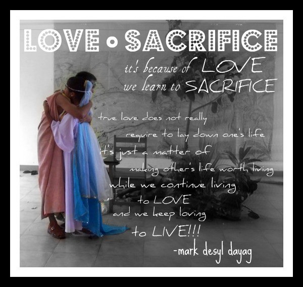 essays on love and sacrifice Read sacrifice free essay and over 88,000 other research documents sacrifice the word sacrifice is defined as the act of forfeiting one thing for another thing considered to be of greater.