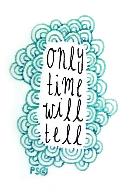 Time Will Tell Quote 1 Picture Quote #1
