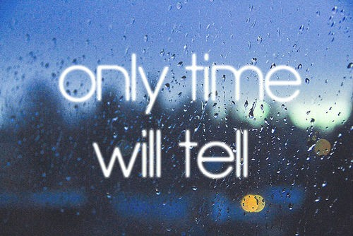 Only Time Will Tell Quote 1 Picture Quote #1