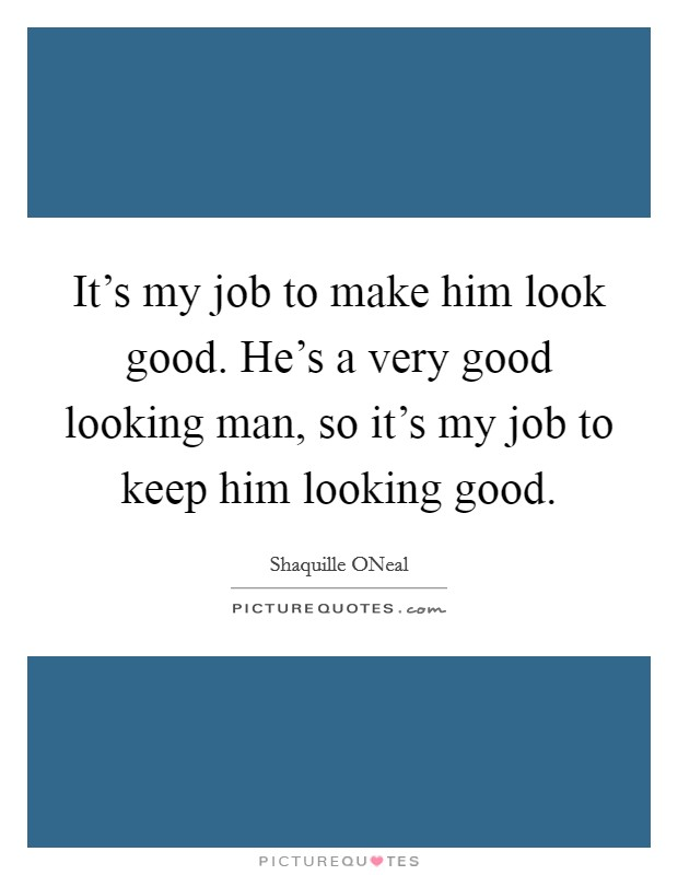 Good Looking Men Quotes & Sayings