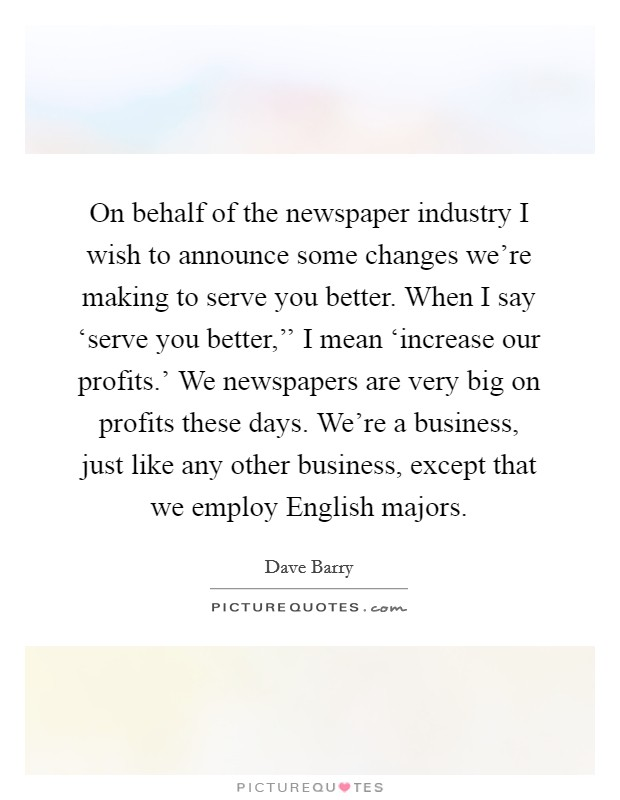 On Behalf Of The Newspaper Industry I Wish To Announce