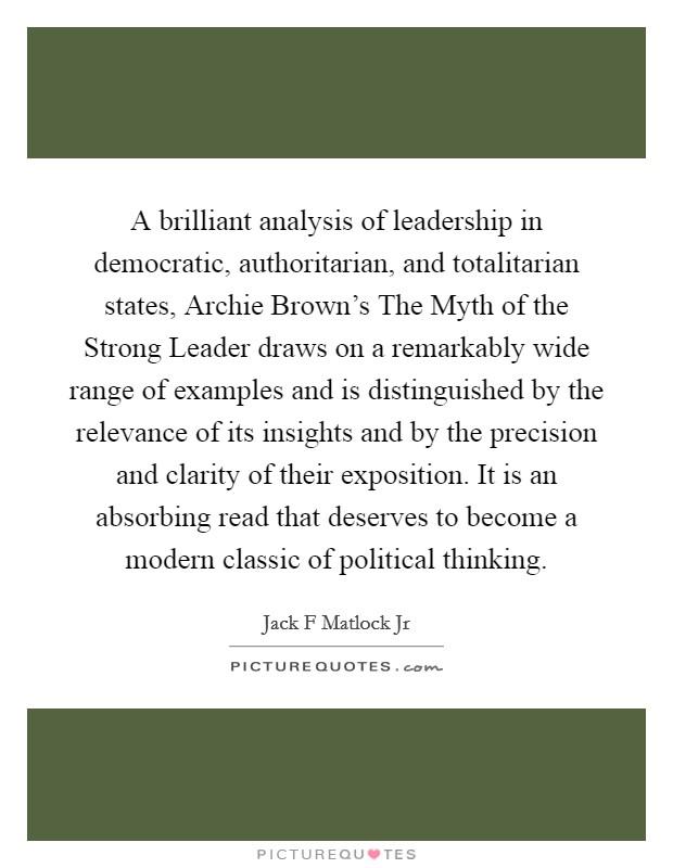 A Brilliant Analysis Of Leadership In Democratic Authoritarian