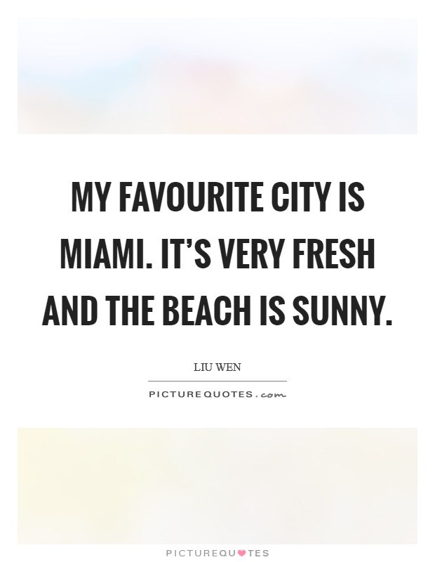 Miami Beach Quotes & Sayings | Miami Beach Picture Quotes
