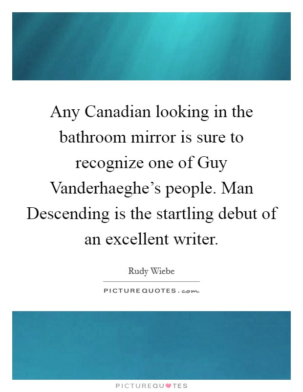 Any Canadian Looking In The Bathroom Mirror Is Sure To Recognize One Of Guy Vanderhaeghes People