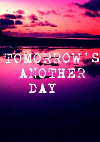 Tomorrow Is Another Day Quote 3 Picture Quote #1