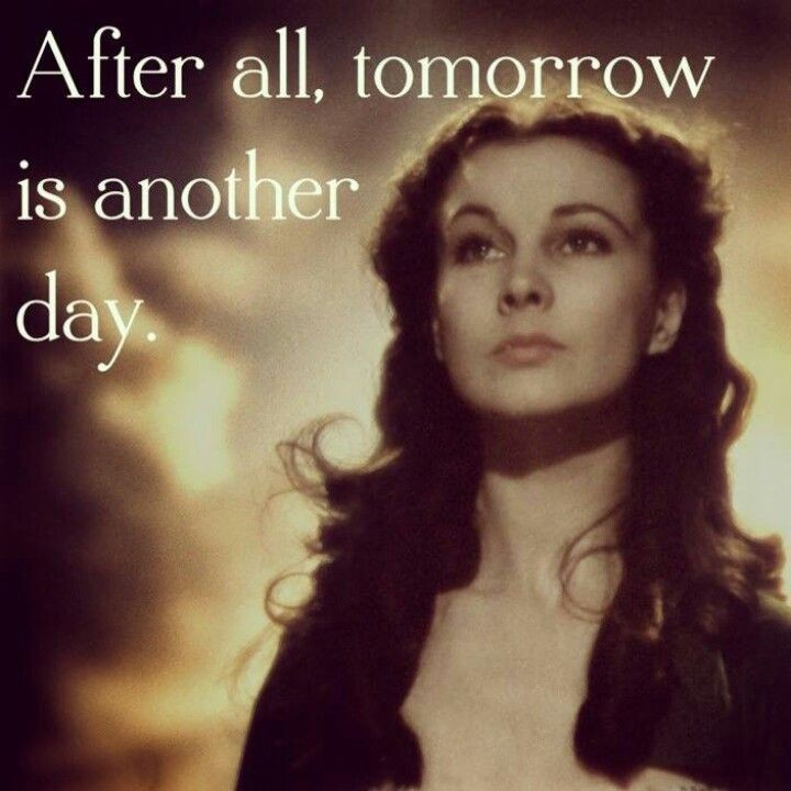 Tomorrow Is Another Day Quote 4 Picture Quote #1