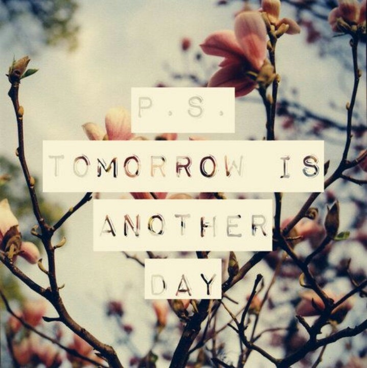 Tomorrow Is Another Day Quote 5 Picture Quote #1