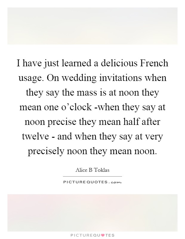 I Have Just Learned A Delicious French Usage. On Wedding Invitations When  They Say The