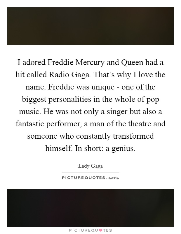 I adored Freddie Mercury and Queen had a hit called Radio