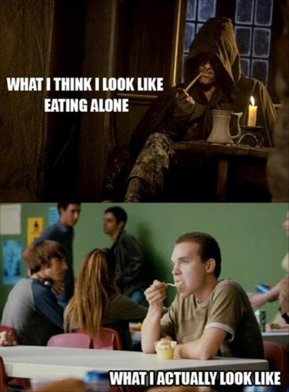 What I think I look like eating alone. What I actually look like Picture Quote #1