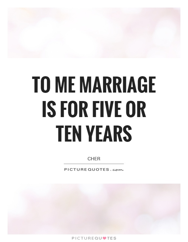 To me marriage is for five or ten years Picture Quote #1