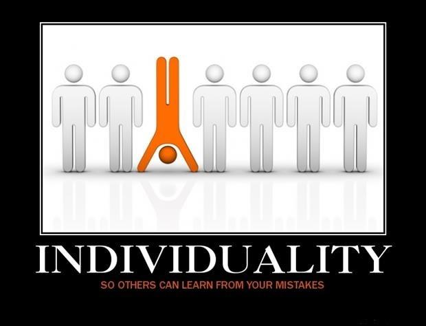 Individuality. So others can learn from your mistakes Picture Quote #1