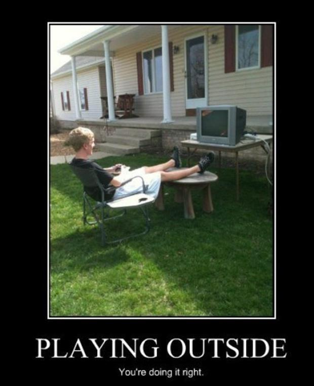 Playing outside. You're doing it right Picture Quote #1