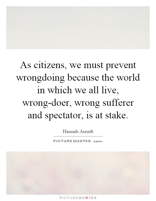 As Citizens We Must Prevent Wrongdoing Because Th By