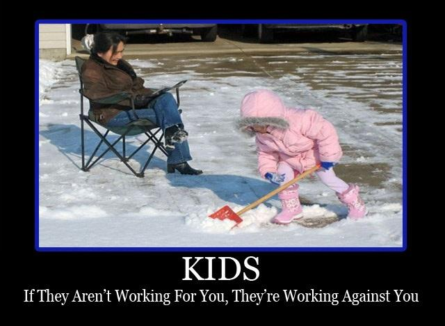 Kids. If they aren't working for you, they're working against you Picture Quote #1